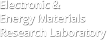 Electronic and Energy Materials Research Laboratory